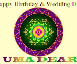 Happy Birthday & Wedding day Uma...